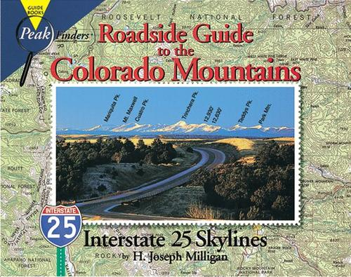 Roadside guide to the Colorado mountains by H. Joseph Milligan