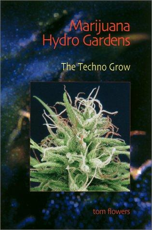 Marijuana Hydro Gardens by Tom Flowers