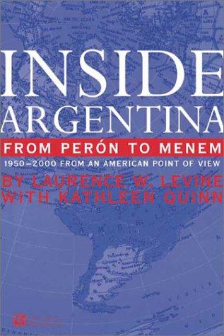 Inside Argentina from Perón to Menem by Laurence W. Levine