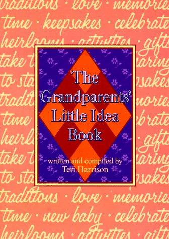 The Grandparents' Little Idea Book by Teri Harrison