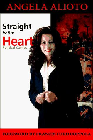 Straight to the heart by Angela Alioto