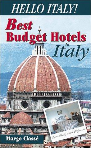 Hello Italy!  The Best Budget Hotels in Italy by Margo Classe