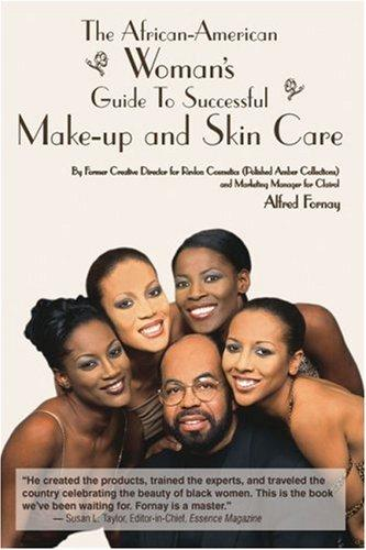 The African-American woman's guide to successful make-up and skin care by Alfred Fornay