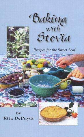 Baking With Stevia by Rita E. Depuydt