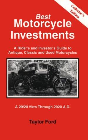 A Rider's and Investor's Guide to Antique, Classic and Used Motorcycles by Taylor Ford