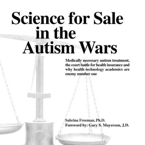 Science for Sale in the Autism Wars by Sabrina, Ph.D. Freeman