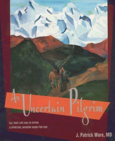 An Uncertain Pilgrim by J. Patrick Ware MD
