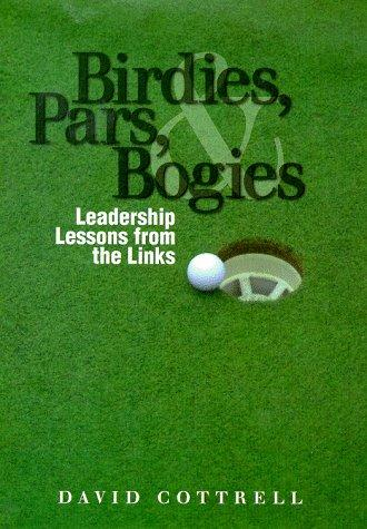 Birdies, Pars, and Bogies by David Cottnell