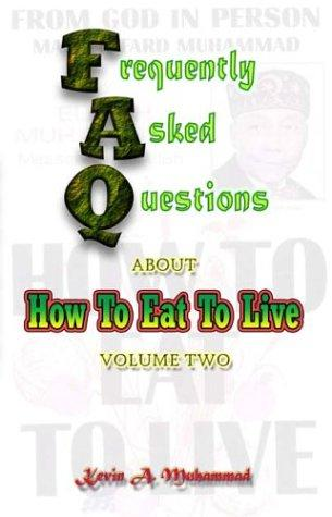 FAQs About How To Eat To Live, Vol. 2 by Kevin A. Muhammad