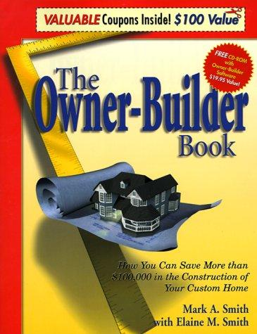 The owner-builder book by Mark A. Smith