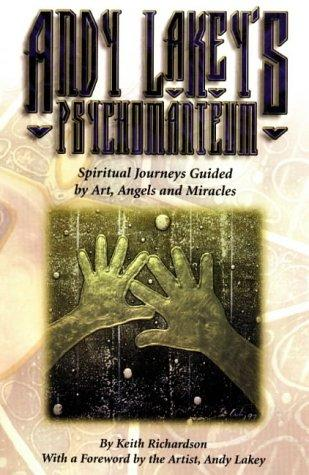 Andy Lakey's Psychomanteum: Spiritual Journeys Guided by Art, Angels and Miracle
