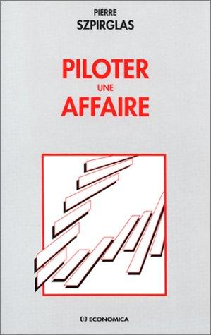 Piloter une affaire by Pierre Szpirglas