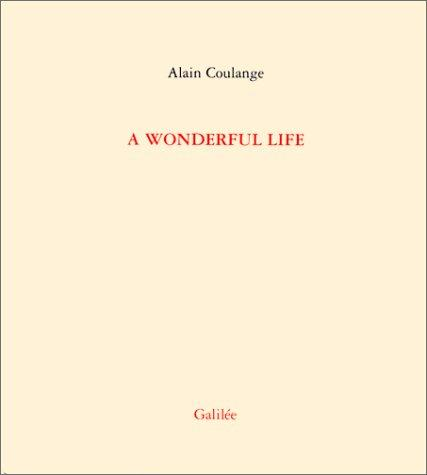 A wonderful life by Alain Coulange