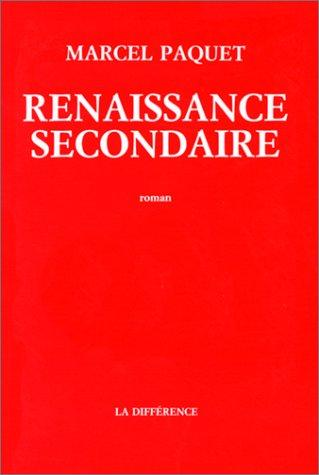 Renaissance secondaire by Marcel Paquet