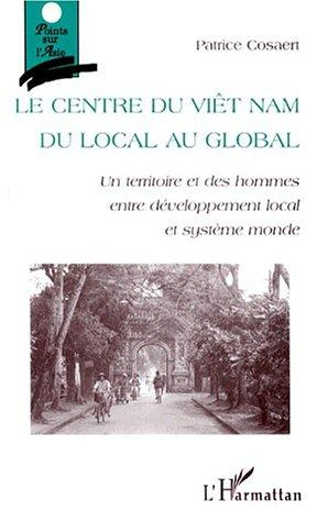 Le Centre du Viet Nam, du local au global by Patrice Cosaert