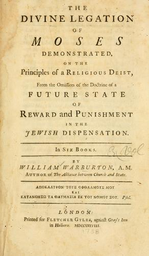 The divine legation of Moses demonstrated, on the principles of a religious Deist by William Warburton