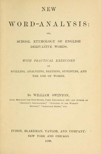 New word-analysis, or, School etymology of English derivative words by William Swinton