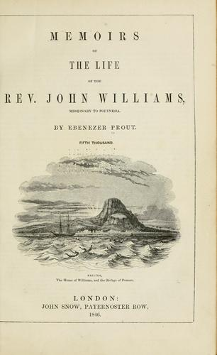 Memoirs of the life of the Rev. John Williams by Ebenezer Prout
