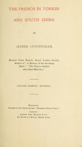 The French in Tonkin and South China by Cunningham, Alfred