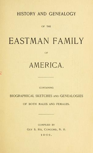 History and genealogy of the Eastman family of America by Guy Scoby Rix