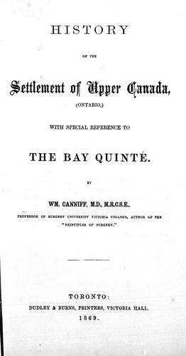History of the settlement of Upper Canada, (Ontario) by William Canniff