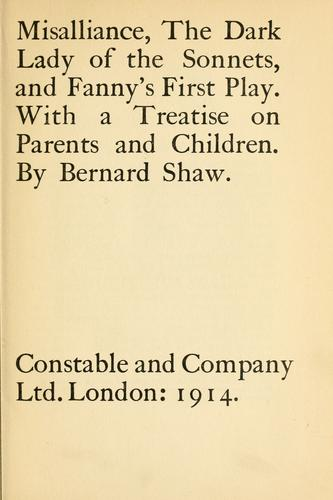 Misalliance, The Dark Lady Of The Sonnets And Fanny's First Play by George Bernard Shaw