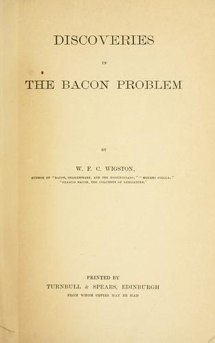 Discoveries in the Bacon problem by W. F. C. Wigston
