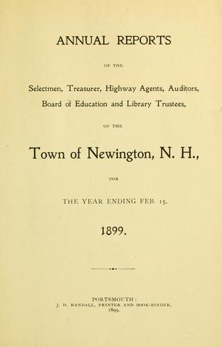 Annual reports of the selectmen, treasurer, highway agents, auditors, board of education and library trustees of the Town of Newington, N.H. for the year ending .. by Newington (N.H. : Town)