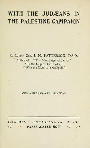 With the Judaeans in the Palestine campaign by J. H. Patterson