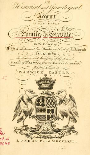 An historical and genealogical account of the noble family of Greville by Joseph Edmondson