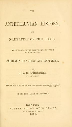 The antediluvian history, and narrative of the flood by Elias De La Roche Rendell
