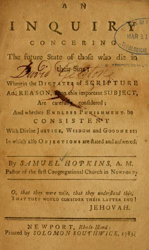 An Inquiry concerning the future state of those who die in their sins by Hopkins, Samuel