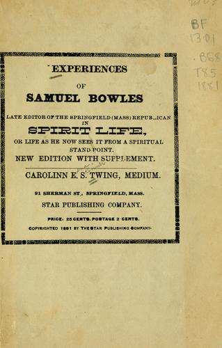 Experiences of Samuel Bowles by Carrie E. S. Twing