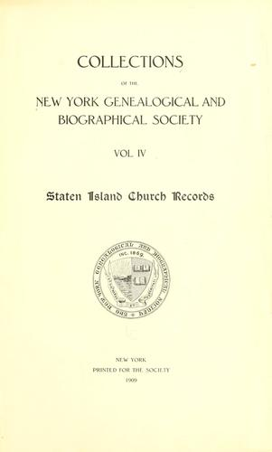 Records of the Dutch Reformed Church of Port Richmond, S.I., baptisms from 1696 to 1772; United Brethren Congregation, commonly called Moravian Church, S.I., births and baptisms: 1749 to 1853, marriages: 1764 to 1863, deaths and burials: 1758 to 1828; St. Andrew's Church, Richmond, S.I., births and baptisms from 1752 to 1795, marriages from 1754 to 1808. by Tobias Alexander Wright
