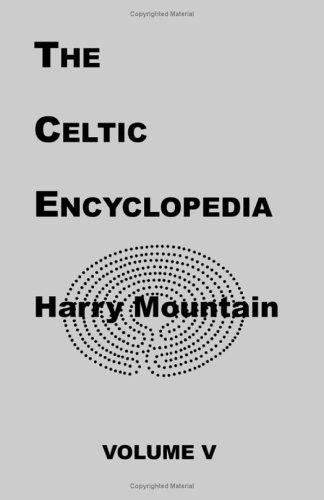 The Celtic encyclopedia by Harry Mountain