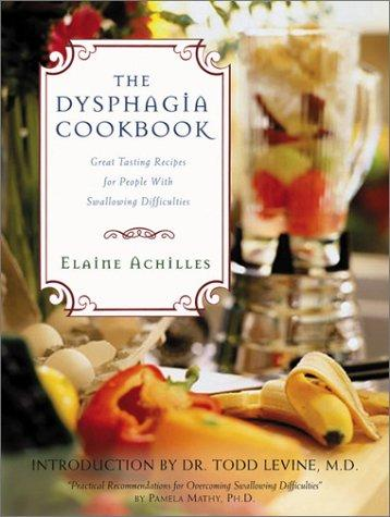 Image 0 of The Dysphagia Cookbook: Great Tasting and Nutritious Recipes for People with Swa