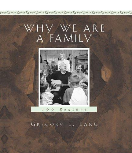 Why We Are a Family by Gregory E. Lang