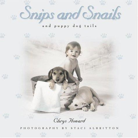 Snips and snails and puppy dog tails by Chrys Howard