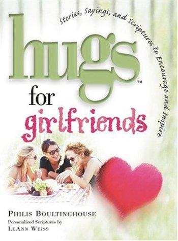 Hugs for Girlfriends by Philis Boultinghouse