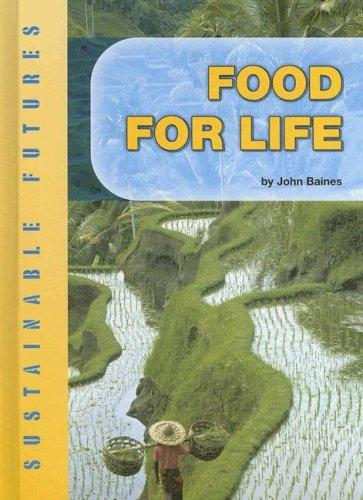 Food for Life (Sustainable Futures) by John D. Baines