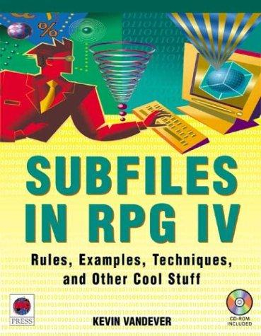 Subfiles in RPG IV by Kevin Vandever