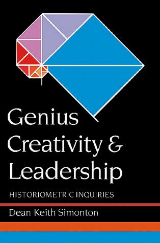 Genius, Creativity, and Leadership by Dean Keith Simonton