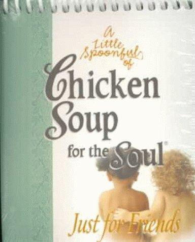 A Little Spoonful of Chicken Soup for the Soul