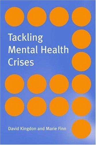 Tackling mental health crises by David G. Kingdon
