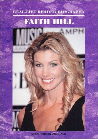 Faith Hill (Real - Life Reader Biography) by Ann Gaines