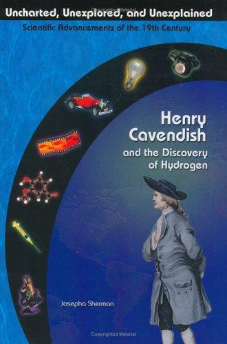 Henry Cavendish and the discovery of hydrogen by Josepha Sherman