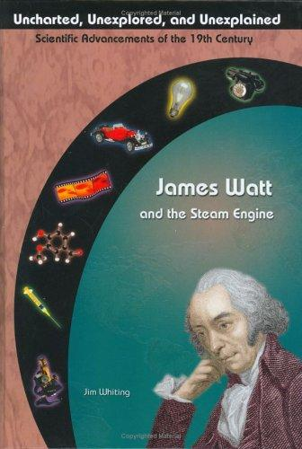 James Watt and the steam engine by Jim Whiting