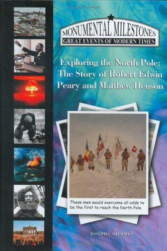 Exploring the North Pole by Josepha Sherman