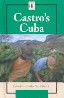 History Firsthand - Castro's Cuba by Charles W. Carey