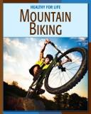 Mountain Biking (Healthy for Life) by Michael Teitelbaum